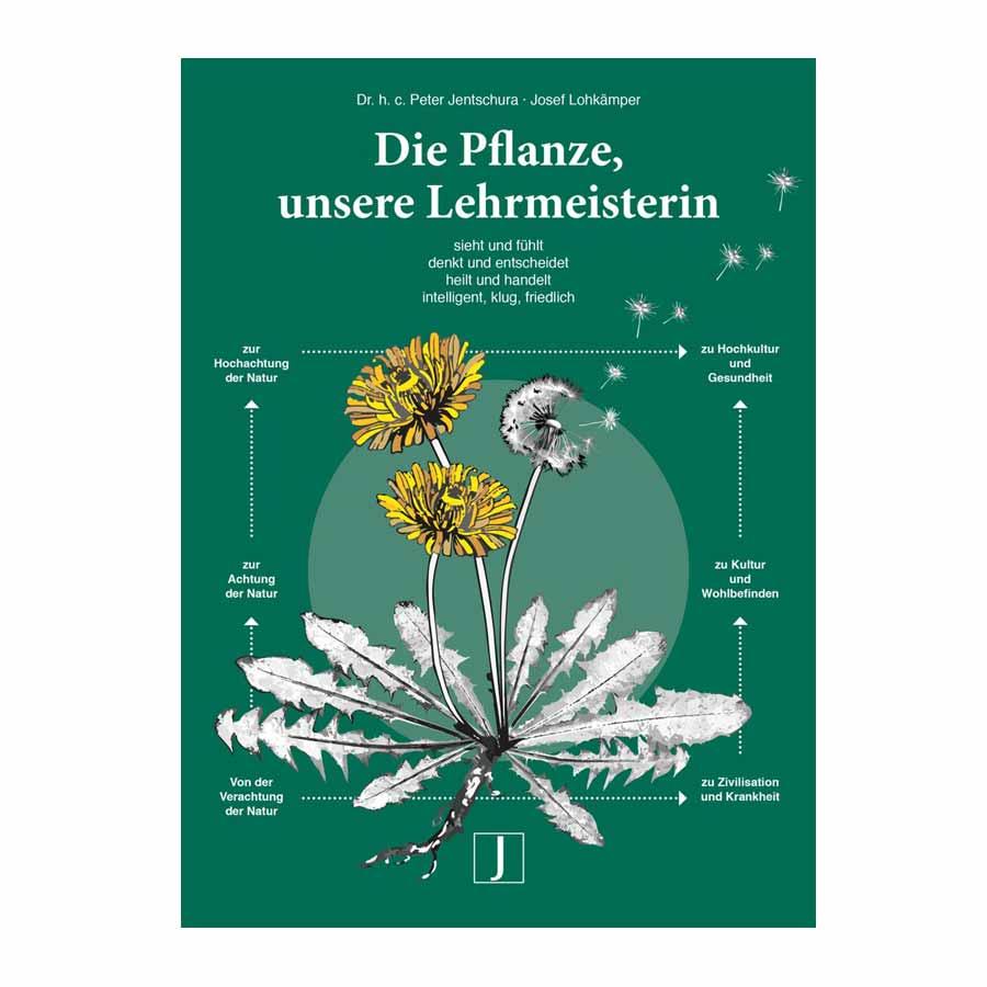 P.Jentschura Die Pflanze - unsere Lehrmeisterin